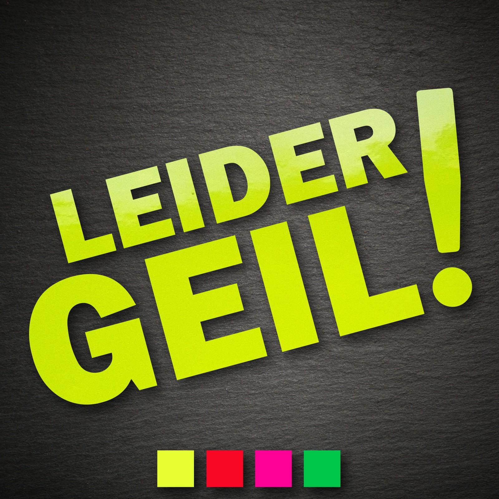 13167 Leider Geil Aufkleber 120x55mm Neon Sticker Decal Jdm